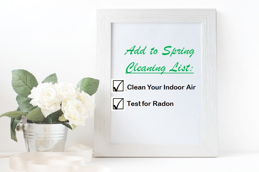 Spring Cleaning Tips: Clean Your Indoor Air & Test Your Home for Radon